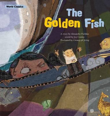 The Golden Fish - Pushkin, Alexander, and Cowley, Joy (Editor)