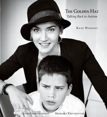 The Golden Hat: Talking Back to Autism - Winslet, Kate, and Ericsdottir, Margret, and Thorsteinsson, Keli
