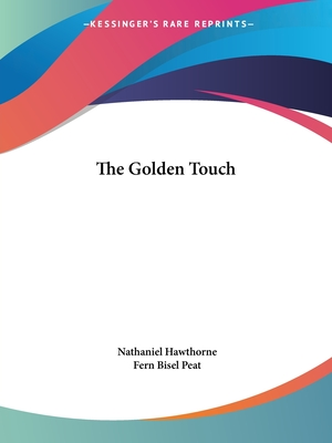 The Golden Touch - Hawthorne, Nathaniel