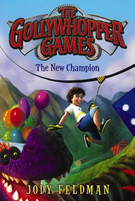 The Gollywhopper Games: The New Champion - Feldman, Jody