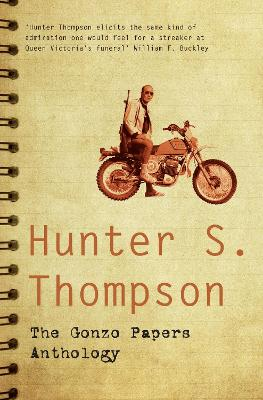 The Gonzo Papers Anthology - Thompson, Hunter S.