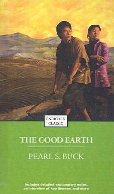 The Good Earth - Buck, Pearl S, and Reents, Stephanie J (Contributions by)