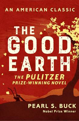 The Good Earth - Buck, Pearl S.