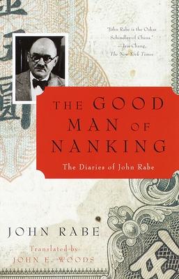The Good Man of Nanking: The Diaries of John Rabe - Rabe, John