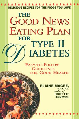 The Good News Eating Plan for Type II Diabetes - Magee, Elaine, MPH, R.D.
