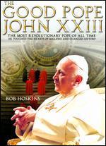 The Good Pope: Pope John XXIII