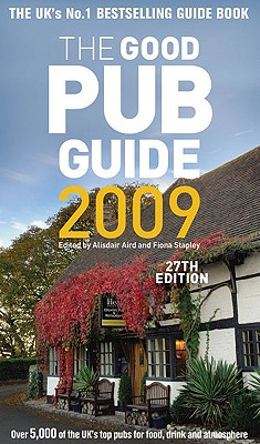 The Good Pub Guide - Aird, Alisdair (Editor), and Stapley, Fiona (Editor), and Fick, Karen (Editor)