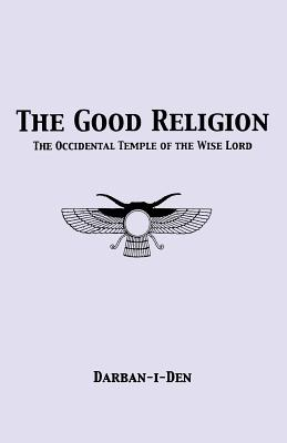 The Good Religion - Flowers, Stephen E