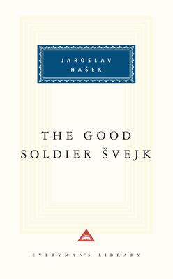 The Good Soldier Svejk - Hasek, Jarslav, and Hasek, Jaroslav, and Hausek, Jaroslav