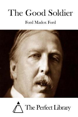 The Good Soldier - Ford, Ford Madox, and The Perfect Library (Editor)