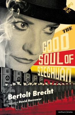 The Good Soul of Szechuan - Brecht, Bertolt, and Harrower, David (Translated by)