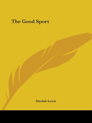 The Good Sport - Lewis, Sinclair