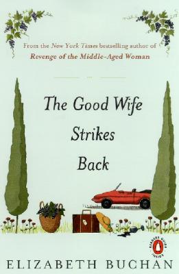 The Good Wife Strikes Back - Buchan, Elizabeth