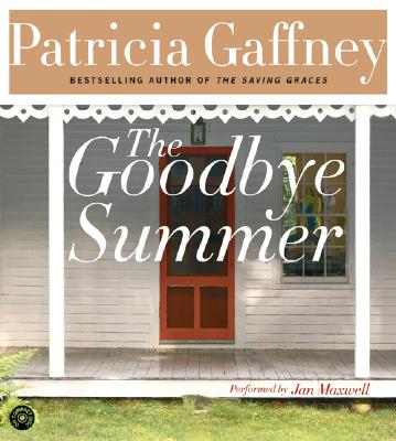 The Goodbye Summer CD - Gaffney, Patricia, and Maxwell, Jan (Read by)