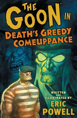 The Goon: Volume 10: Death's Greedy Comeuppanc - Powell, Eric