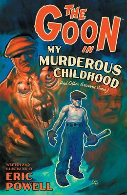 The Goon: Volume 2: My Murderous Childhood (2nd Edition) - Powell, Eric