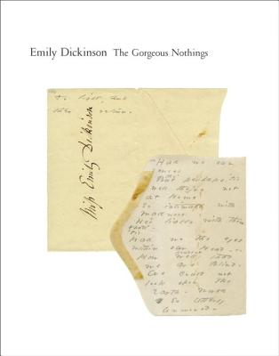 The Gorgeous Nothings: Emily Dickinson's Envelope Poems - Dickinson, Emily, and Bervin, Jen (Editor), and Werner, Marta (Editor)