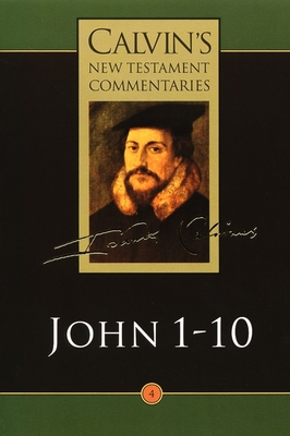 The Gospel According to John 1-10 - Calvin, John, and Parker, T H L (Translated by), and Torrance, David W (Editor)