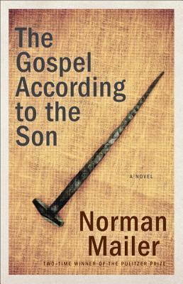 The Gospel According to the Son - Mailer, Norman