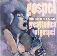The Gospel Essentials: Great Ladies of Gospel - Various Artists