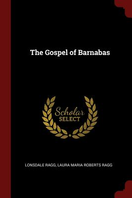 The Gospel of Barnabas - Ragg, Lonsdale