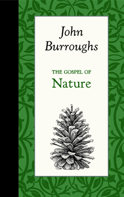 The Gospel of Nature - Burroughs, John
