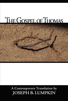 The Gospel of Thomas - Lumpkin, Joseph B