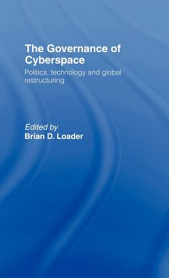 The Governance of Cyberspace - Loader, Brian D (Editor)