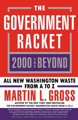The Government Racket 2000 and Beyond - Gross, Martin L