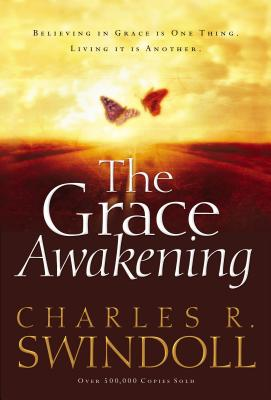 The Grace Awakening - Swindoll, Charles R, Dr.
