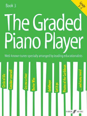 The Graded Piano Player, Bk 3: Well-Known Tunes Specially Arranged by Leading Educationalists (Grade 3-5) - Alfred Music