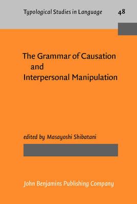 The Grammar of Causation and Interpersonal Manipulation - Shibatani, Masayoshi (Editor)