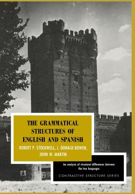 The Grammatical Structures of English and Spanish - Stockwell, Robert P