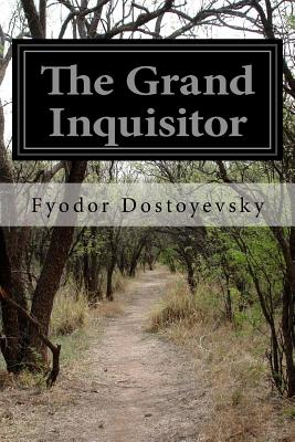 The Grand Inquisitor - Dostoyevsky, Fyodor, and Blavatsky, H P (Translated by)