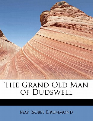 The Grand Old Man of Dudswell - Drummond, May Isobel