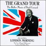 The Grand Tour-The Ballet Music Of No�l Coward; London Morning