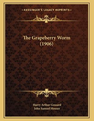 The Grapeberry Worm (1906) - Gossard, Harry Arthur, and Houser, John Samuel