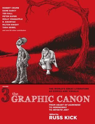 The Graphic Canon, Volume 3: From Heart of Darkness to Hemingway to Infinite Jest - Kick, Russ