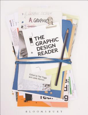 The Graphic Design Reader - Triggs, Teal (Editor), and Atzmon, Leslie (Editor)