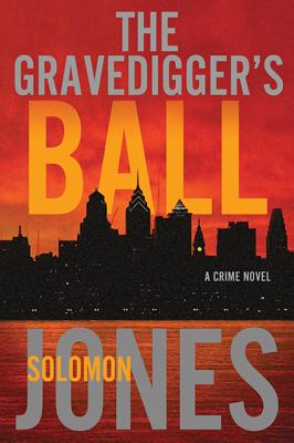 The Gravedigger's Ball - Jones, Solomon