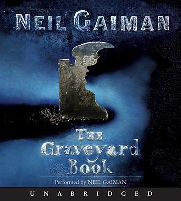 The Graveyard Book - Gaiman, Neil, and Gaiman, Neil (Read by)
