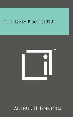 The Gray Book (1920) - Jennings, Arthur H (Editor)