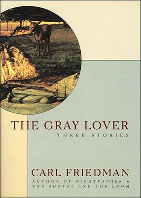 The Gray Lover - Friedman, Carl, and Ringold, Jeannette K (Translated by)