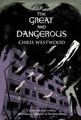 The Great and Dangerous - Westwood, Chris