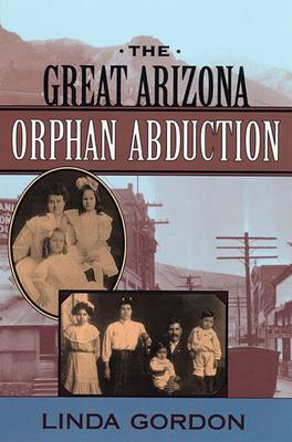 The Great Arizona Orphan Abduction - Gordon, Linda