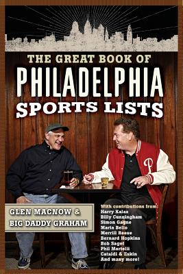 The Great Book of Philadelphia Sports Lists - Macnow, Glen, and Graham, Big Daddy