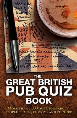 The Great British Pub Quiz Book: More Than 1, 000 Questions -