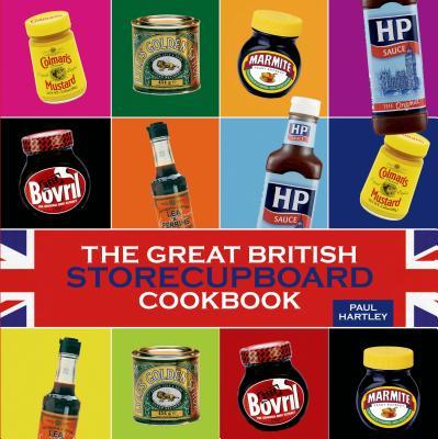 The Great British Storecupboard Cookbook - Hartley, Paul