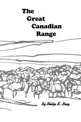 The Great Canadian Range - Long, Philip S