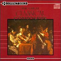 The Great Classical Composers - Alexander Pervomaysky (violin); Camerata Labacensis; Dubravka Tomsic (piano); Eva Bandova (alto); Josef Bacek (bass);...